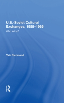 U.s.-soviet Cultural Exchanges, 1958-1986 : Who Wins?, PDF eBook