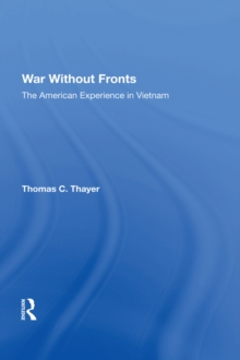 War Without Fronts : The American Experience In Vietnam, PDF eBook