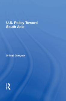 U.S. Policy Toward South Asia, PDF eBook