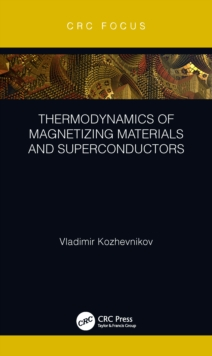 Thermodynamics of Magnetizing Materials and Superconductors, PDF eBook