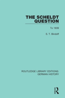 The Scheldt Question : To 1839, EPUB eBook