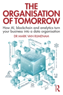 The Organisation of Tomorrow : How AI, blockchain and analytics turn your business into a data organisation, EPUB eBook