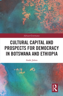 Cultural Capital and Prospects for Democracy in Botswana and Ethiopia, EPUB eBook