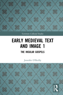 Early Medieval Text and Image Volume 1 : The Insular Gospel Books, EPUB eBook