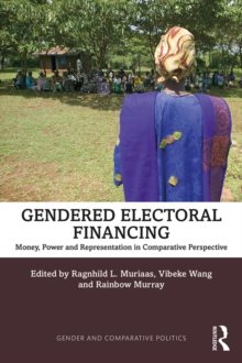 Gendered Electoral Financing : Money, Power and Representation in Comparative Perspective, EPUB eBook