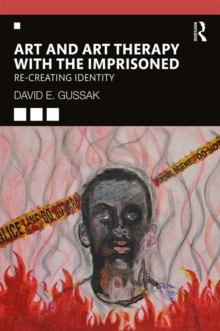 Art and Art Therapy with the Imprisoned : Re-Creating Identity, EPUB eBook