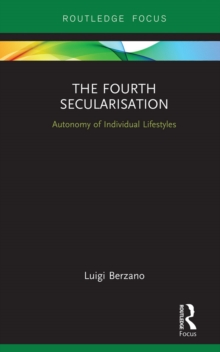 The Fourth Secularisation : Autonomy of Individual Lifestyles, EPUB eBook
