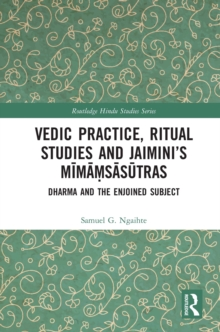 Vedic Practice, Ritual Studies and Jaimini's Mimamsasutras : Dharma and the Enjoined Subject, PDF eBook