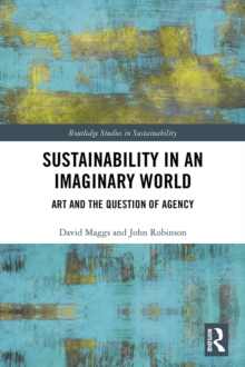Sustainability in an Imaginary World : Art and the Question of Agency, PDF eBook