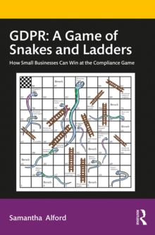GDPR: A Game of Snakes and Ladders : How Small Businesses Can Win at the Compliance Game, EPUB eBook