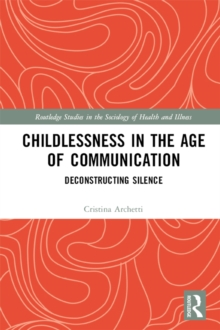Childlessness in the Age of Communication : Deconstructing Silence, EPUB eBook