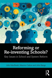 Reforming or Re-inventing Schools? : Key Issues in School and System Reform, EPUB eBook