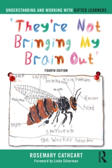 Understanding and Working with Gifted Learners : 'They're Not Bringing My Brain Out', PDF eBook