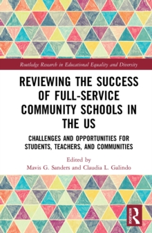 Reviewing the Success of Full-Service Community Schools in the US : Challenges and Opportunities for Students, Teachers, and Communities, PDF eBook