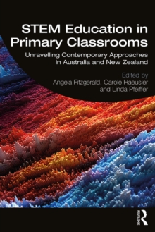 STEM Education in Primary Classrooms : Unravelling Contemporary Approaches in Australia and New Zealand, EPUB eBook