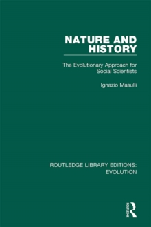 Nature and History : The Evolutionary Approach for Social Scientists, EPUB eBook