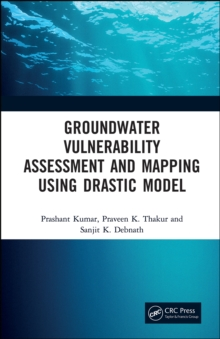 Groundwater Vulnerability Assessment and Mapping using DRASTIC Model, PDF eBook