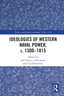 Ideologies of Western Naval Power, c. 1500-1815, PDF eBook