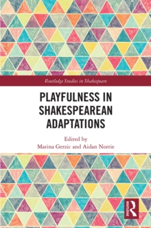 Playfulness in Shakespearean Adaptations, EPUB eBook