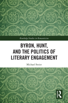 Byron, Hunt, and the Politics of Literary Engagement, EPUB eBook
