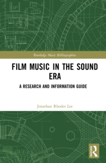 Film Music in the Sound Era : A Research and Information Guide, 2 Volume Set, PDF eBook