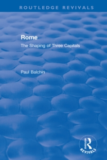 Rome : The Shaping of Three Capitals, EPUB eBook