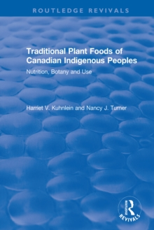 Traditional Plant Foods of Canadian Indigenous Peoples : Nutrition, Botany and Use, PDF eBook