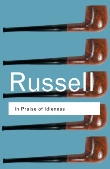 In Praise of Idleness : And Other Essays, PDF eBook
