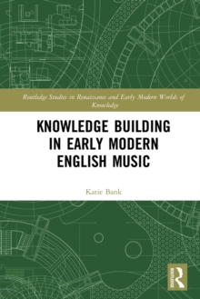 Knowledge Building in Early Modern English Music, EPUB eBook