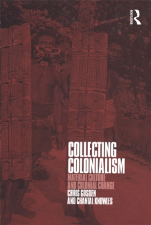 Collecting Colonialism : Material Culture and Colonial Change, EPUB eBook