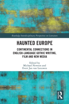 Haunted Europe : Continental Connections in English-Language Gothic Writing, Film and New Media, PDF eBook