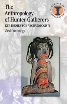 The Anthropology of Hunter-Gatherers : Key Themes for Archaeologists, EPUB eBook
