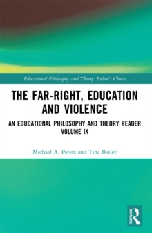 The Far-Right, Education and Violence : An Educational Philosophy and Theory Reader Volume IX, PDF eBook