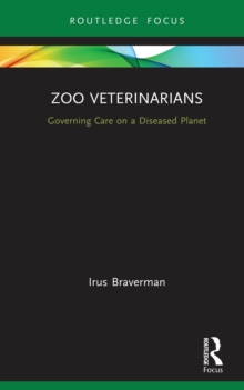 Zoo Veterinarians : Governing Care on a Diseased Planet, PDF eBook