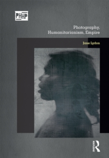 Photography, Humanitarianism, Empire, EPUB eBook