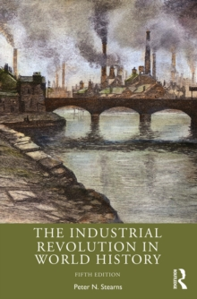 The Industrial Revolution in World History, PDF eBook