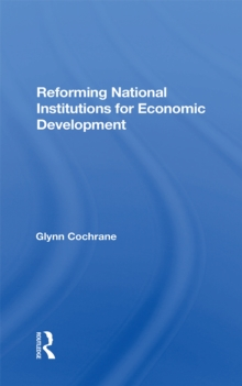 Reforming National Institutions For Economic Development, PDF eBook