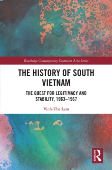 The History of South Vietnam - Lam : The Quest for Legitimacy and Stability, 1963-1967, EPUB eBook