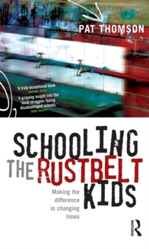 Schooling the Rustbelt Kids : Making the difference in changing times, PDF eBook