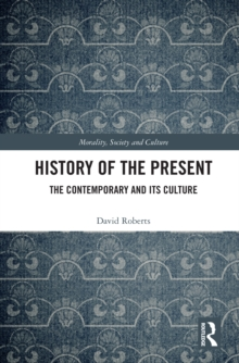 History of the Present : The Contemporary and its Culture, PDF eBook