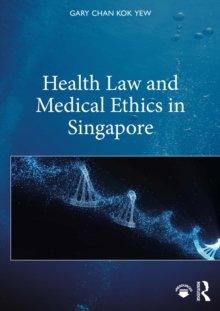 Health Law and Medical Ethics in Singapore, EPUB eBook