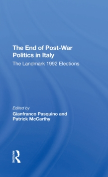 The End Of Post-war Politics In Italy : The Landmark 1992 Elections, EPUB eBook