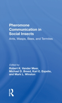 Pheromone Communication In Social Insects : Ants, Wasps, Bees, And Termites, EPUB eBook