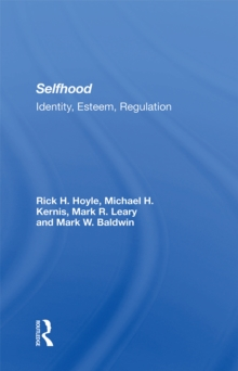 Selfhood : Identity, Esteem, Regulation, EPUB eBook