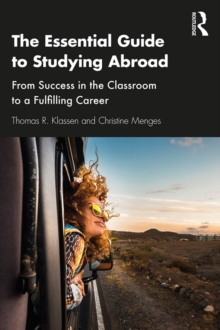 The Essential Guide to Studying Abroad : From Success in the Classroom to a Fulfilling Career, PDF eBook
