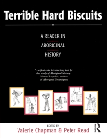 Terrible Hard Biscuits : A reader in Aboriginal history, EPUB eBook