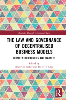 The Law and Governance of Decentralised Business Models : Between Hierarchies and Markets, PDF eBook