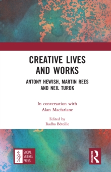 Creative Lives and Works : Antony Hewish, Martin Rees and Neil Turok, PDF eBook