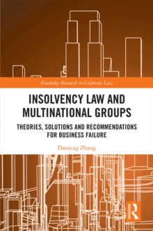 Insolvency Law and Multinational Groups : Theories, Solutions and Recommendations for Business Failure, PDF eBook