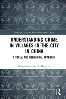 Understanding Crime in Villages-in-the-City in China : A Social and Behavioral Approach, EPUB eBook